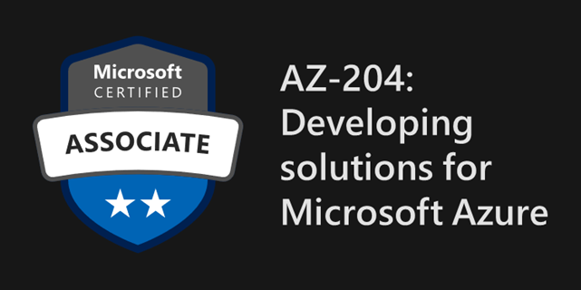 A Comprehensive Guide To AZ-204 Developing Azure Solutions