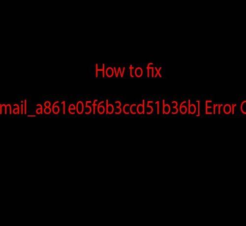 How to fix [pii_email_a861e05f6b3ccd51b36b] Error Code